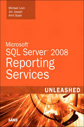 Microsoft SQL Server 2008 Reporting Services Unleashed by Michael Lisin