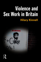 Violence and Sex Work in Britain by Hilary Kinnell