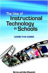 The Use of Instructional Technology in Schools by Mal Lee