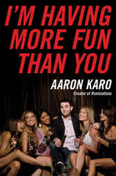I'm Having More Fun Than You by Aaron Karo