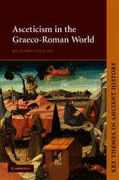 Asceticism in the Graeco-Roman World by Richard Finn