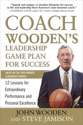 Coach Wooden's Leadership Game Plan for Success: 12 Lessons for Extraordinary Performance and Personal Excellence by John Wooden