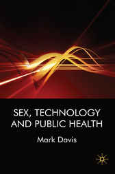 Sex, Technology and Public Health by Mark Davis