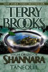 High Druid of Shannara: Tanequil by Terry Brooks