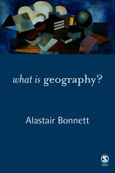 What is Geography? by Alastair Bonnett