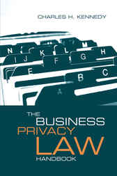 The Business Privacy Law Handbook by Charles H. Kennedy