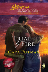 Trial by Fire by Cara Putman