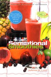 Healthy Exchanges Sensational Smoothies by JoAnna M. Lund