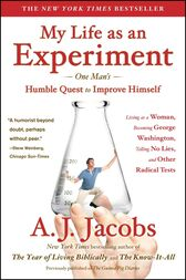 My Life as an Experiment by A. J. Jacobs