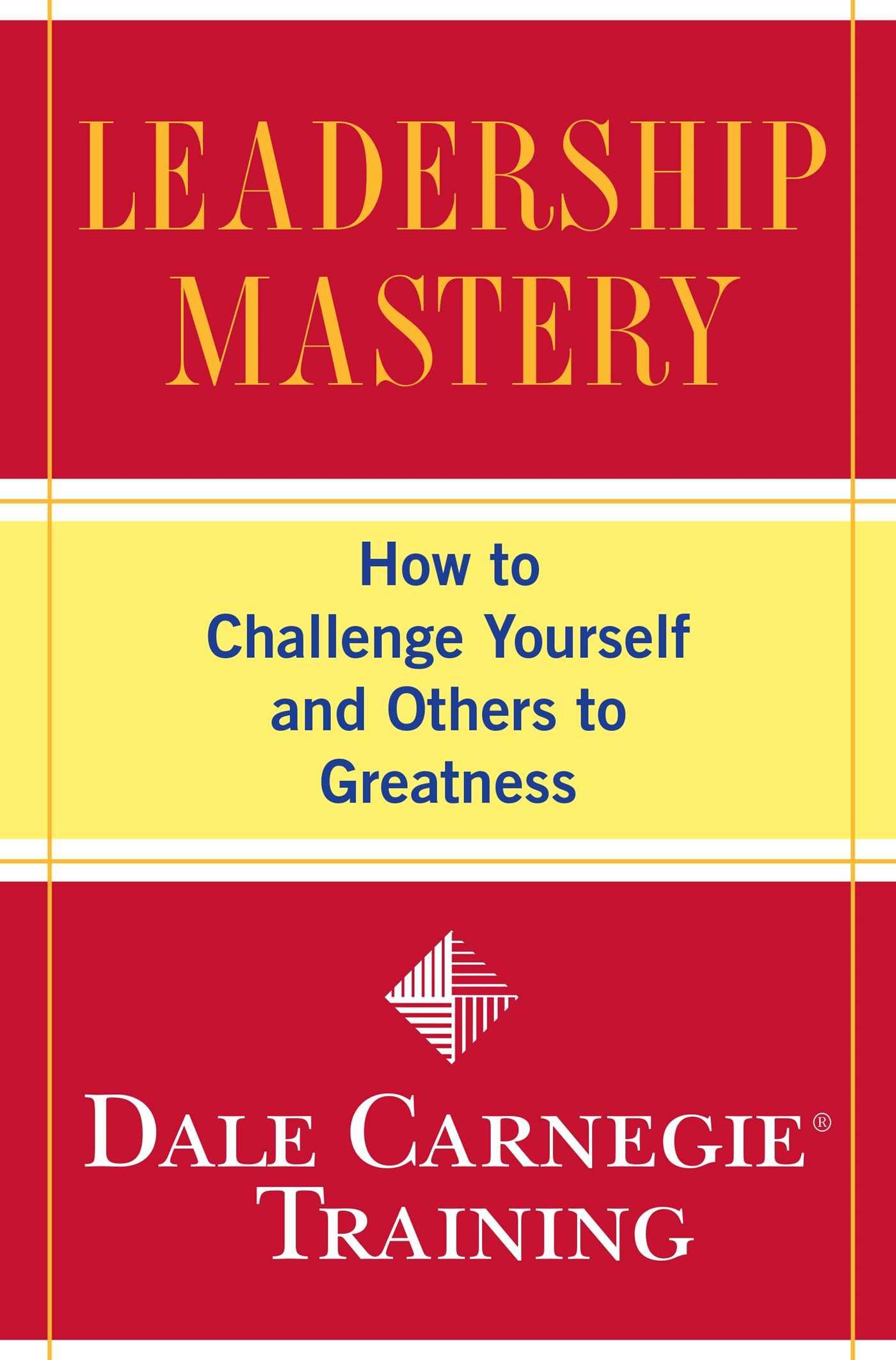Download Ebook Leadership Mastery by Dale Carnegie Training Pdf