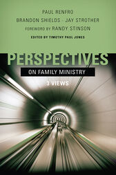 Perspectives on Family Ministry by Timothy Paul Jones