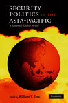 Security Politics in the Asia-Pacific: A Regional-Global Nexus?