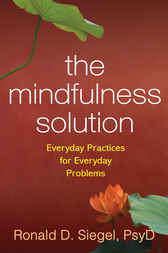The Mindfulness Solution by Ronald D. Siegel