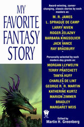 My Favorite Fantasy Story by Various;  Martin H. Greenberg