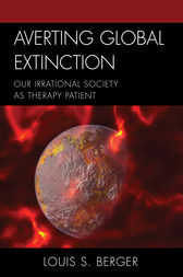 Averting Global Extinction by Louis S. Berger