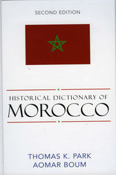 Historical Dictionary of Morocco by Thomas K. Park