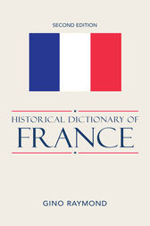 Historical Dictionary of France by Gino Raymond