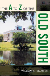 The A to Z of the Old South by William L. Richter