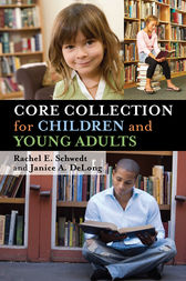 Core Collection for Children and Young Adults by Rachel E. Schwedt