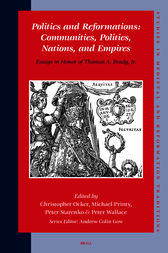 Politics and Reformations: Communities, Polities, Nations, and Empires by Christopher Ocker