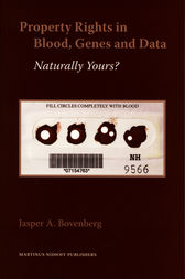 Property Rights in Blood, Genes and Data by Jasper A. Bovenberg