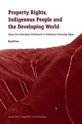 Property Rights, Indigenous People and the Developing World by David Lea