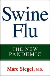 Swine Flu by Marc Siegel