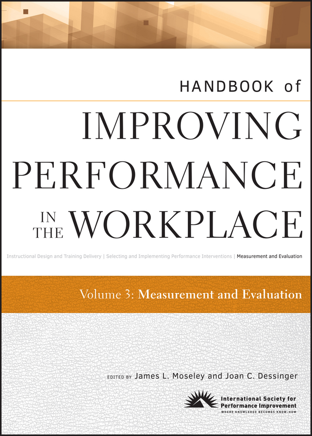 Download Ebook Handbook of Improving Performance in the Workplace, Measurement and Evaluation by James L. Moseley Pdf