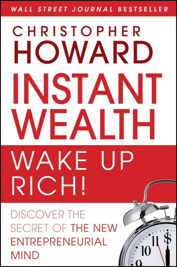 Download Ebook Instant Wealth Wake Up Rich! by Christopher Howard Pdf