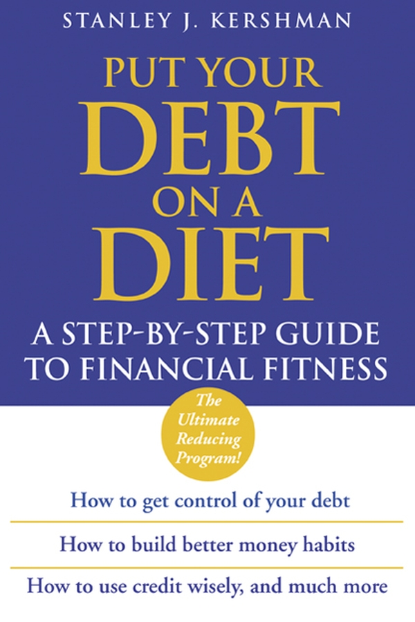 Download Ebook Put Your Debt on a Diet by Stanley J. Kershman Pdf