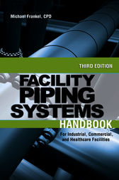 Facility Piping Systems Handbook by Michael L. Frankel