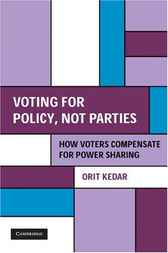 Voting for Policy, Not Parties by Orit Kedar