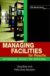 Managing Facilities for Results by Cheryl Bryan