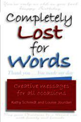 Completely Lost for Words by Kathy Schmidt