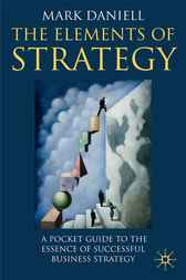 The Elements of Strategy by Mark Daniell