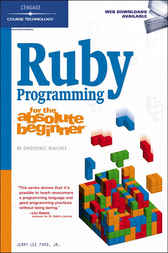 Ruby Programming for the Absolute Beginner by Jerry Lee Ford
