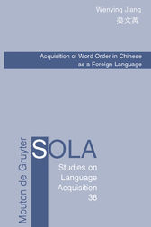 Acquisition of Word Order in Chinese as a Foreign Language by Wenying Jiang