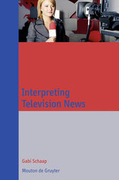 Interpreting Television News by Gabi Schaap