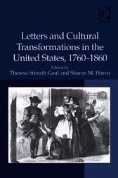 Letters and Cultural Transformations in the United States, 1760-1860 by Sharon M Harris