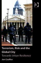 Terrorism, Risk and the Global City by Jon Coaffee