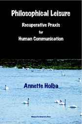 Philosophical Leisure by Annette Holba