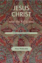 Jesus Christ and the Religions by Hans Waldenfels