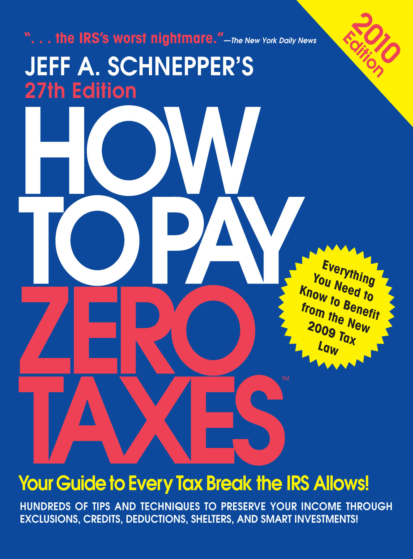 Download Ebook How to Pay Zero Taxes 2010 (27th ed.) by Jeff A. Schnepper Pdf