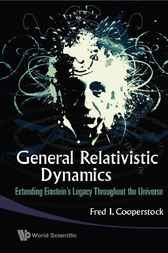 General Relativistic Dynamics by Fred I Cooperstock