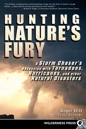 Hunting Nature's Fury by Roger Hill