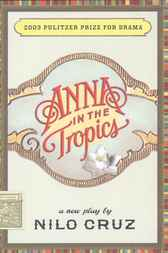 Anna in the Tropics (TCG Edition) by Nilo Cruz