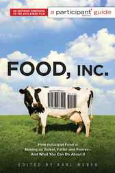 Food Inc.: A Participant Guide by Participant Media;  Karl Weber