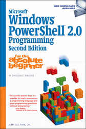 Microsoft Windows PowerShell 2.0 Programming for the Absolute Beginner by Jerry Lee Ford