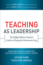 Teaching As Leadership by Teach For America;  Steven Farr;  Jason Kamras;  Wendy Kopp