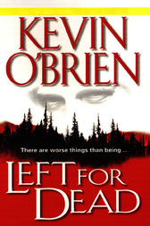 Left for Dead by Kevin O'Brien